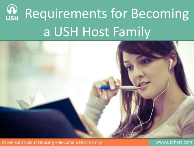 www.ushhost.comUniversal Student Housing – Become a Host Family Requirements for Becoming a USH Host Family