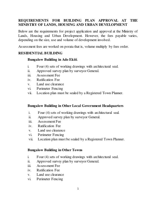 1 REQUIREMENTS FOR BUILDING PLAN APPROVAL AT THE MINISTRY OF LANDS, HOUSING AND URBAN DEVELOPMENT Below are the requiremen...