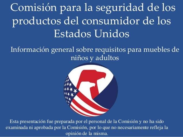 Comisión para la seguridad de los  productos del consumidor de los          Estados Unidos  Información general sobre requ...