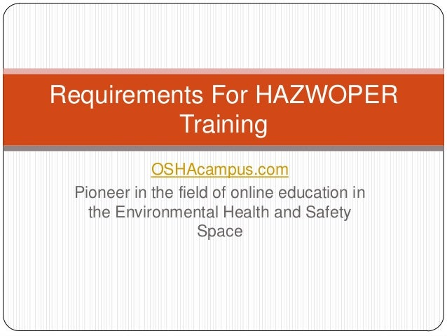 OSHAcampus.com Pioneer in the field of online education in the Environmental Health and Safety Space Requirements For HAZW...