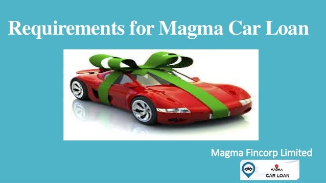 Requirements For Magma Car Loan