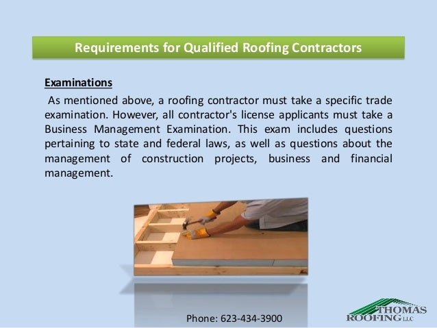 ... 6. Requirements For Qualified Roofing Contractors Examinations ...