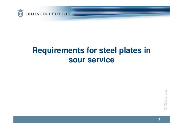 Revision3 PVPlatesforsourServiceVerfasser/Dokument 1 Requirements for steel plates in sour service