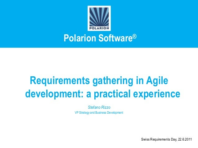 Polarion Software®  Requirements gathering in Agile development: a practical experience Stefano Rizzo VP Strategy and Busi...