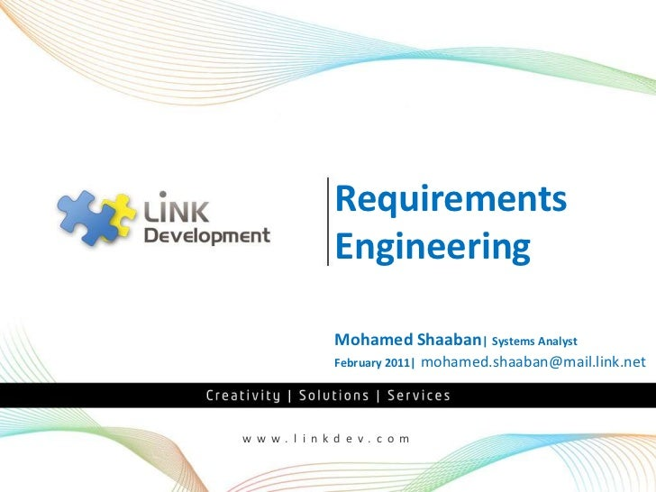 Requirements              Engineering              Mohamed Shaaban| Systems Analyst              February 2011|   mohamed....