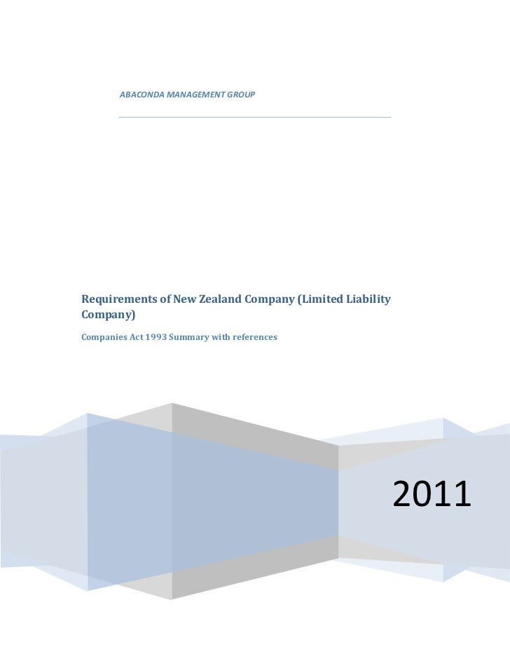 ABACONDA MANAGEMENT GROUPRequirements of New Zealand Company (Limited LiabilityCompany)Companies Act 1993 Summary with ref...