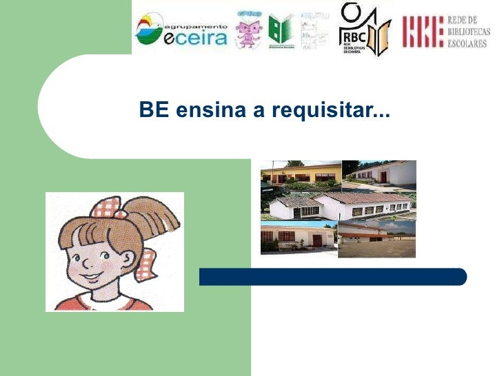 BE ensina a requisitar...