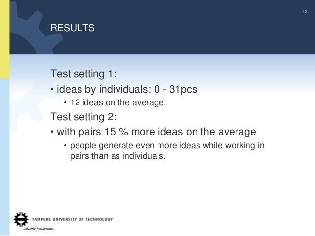 10                  RESULTS                  Test setting 1:                  • ideas by individuals: 0 - 31pcs           ...