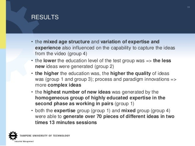 11                  RESULTS                  • the mixed age structure and variation of expertise and                    e...