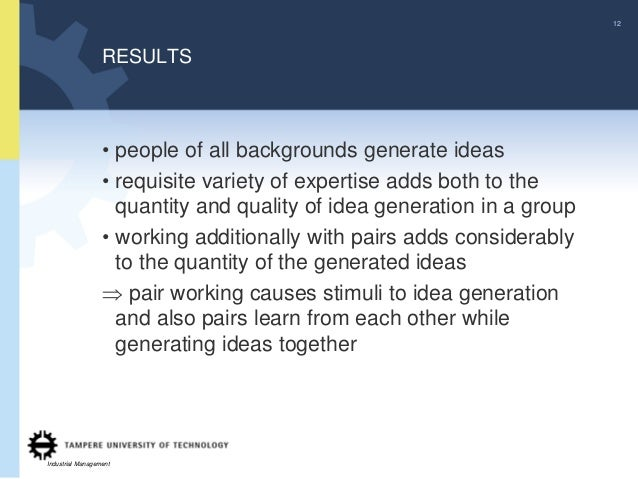 12                  RESULTS                  • people of all backgrounds generate ideas                  • requisite varie...