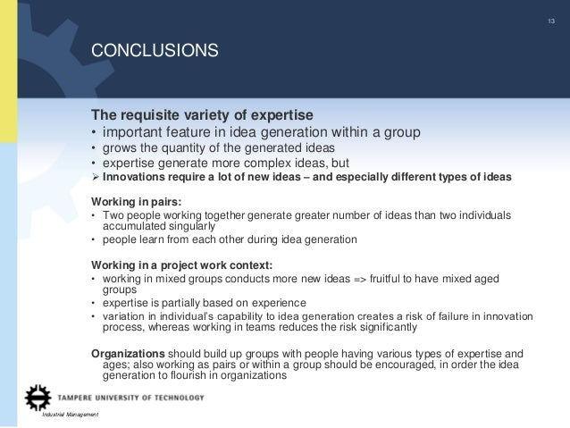 13                  CONCLUSIONS                  The requisite variety of expertise                  • important feature i...