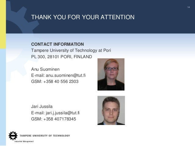 14                  THANK YOU FOR YOUR ATTENTION                  CONTACT INFORMATION                  Tampere University ...