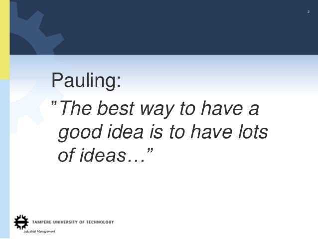 """2                  Pauling:                  """"The best way to have a                   good idea is to have lots          ..."""