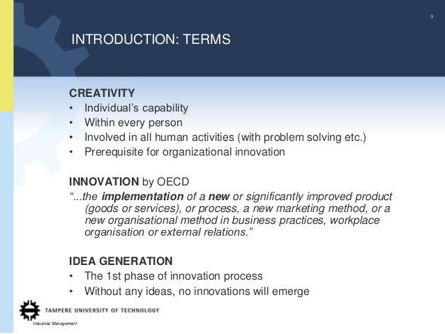 3                  INTRODUCTION: TERMS                 CREATIVITY                 • Individual's capability               ...