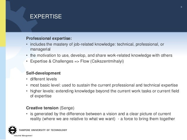 6                  EXPERTISE              Professional expertise:              • includes the mastery of job-related knowl...