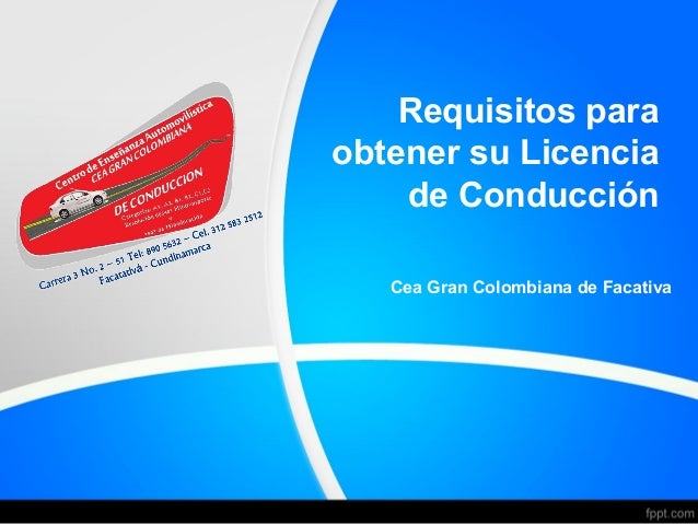 Requisitos para obtener su Licencia de Conducción Cea Gran Colombiana de Facativa