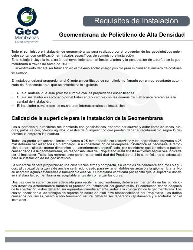 Requisitos de Instalación  Geomembrana de Polietileno de Alta Densidad  Todo el suministro e instalación de geomembranas s...