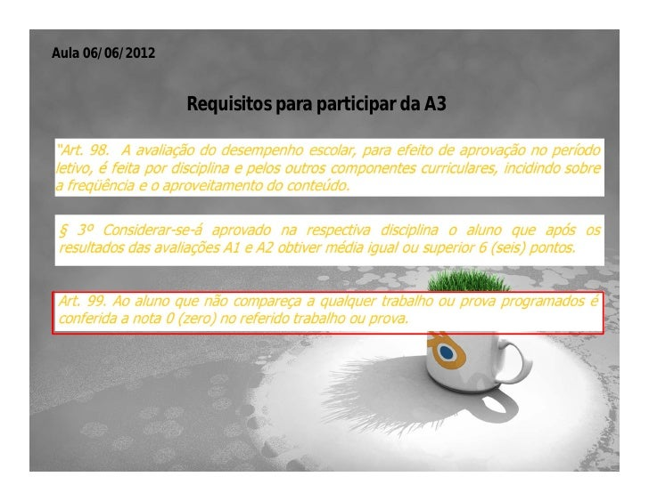 Aula 06/06/2012                  Requisitos para participar da A3