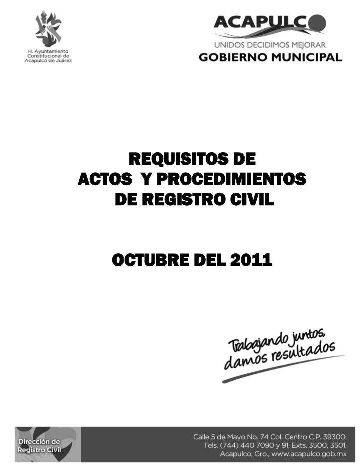 REQUISITOS DEACTOS Y PROCEDIMIENTOS   DE REGISTRO CIVIL   OCTUBRE DEL 2011