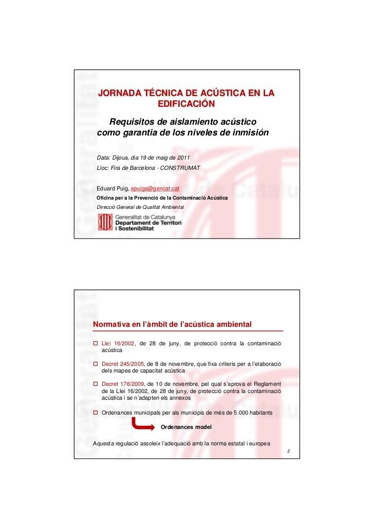JORNADA TÉCNICA DE ACÚSTICA EN LA         TÉ          ACÚ            EDIFICACIÓN            EDIFICACIÓ   Requisitos de ais...