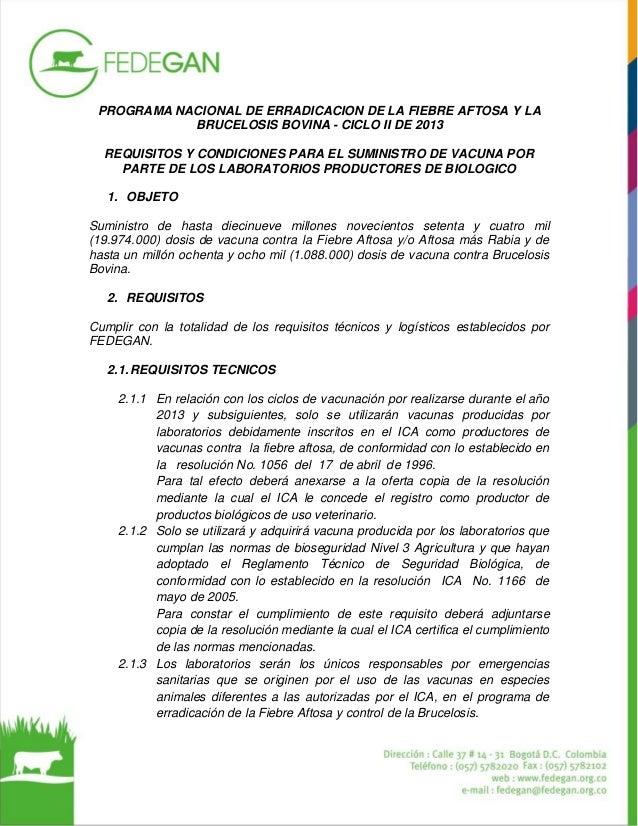 PROGRAMA NACIONAL DE ERRADICACION DE LA FIEBRE AFTOSA Y LA BRUCELOSIS BOVINA - CICLO II DE 2013 REQUISITOS Y CONDICIONES P...