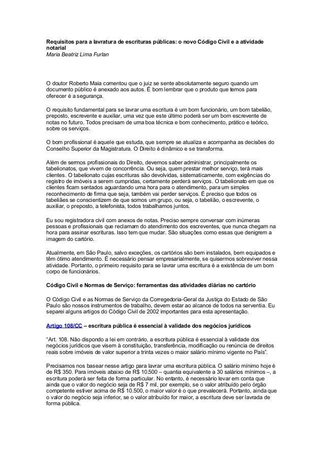 Requisitos para a lavratura de escrituras públicas: o novo Código Civil e a atividade notarial Maria Beatriz Lima Furlan O...