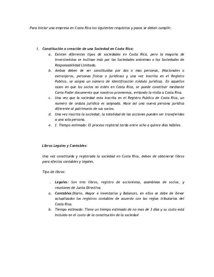 Para iniciar una empresa en Costa Rica los siguientes requisitos y pasos se deben cumplir;   1. Constitución o creación de...