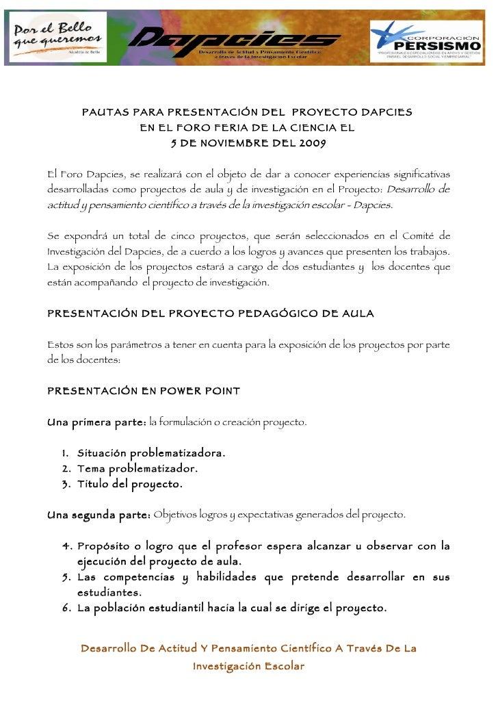 PAUTAS PARA PRESENTACIÓN DEL PROYECTO DAPCIES                      EN EL FORO FERIA DE LA CIENCIA EL                      ...