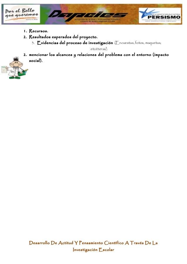 1. Recursos. 2. Resultados esperados del proyecto. 3. Evidencias del proceso de investigación (Encuestas, fotos, maquetas,...