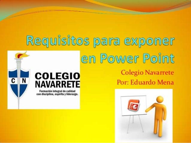Colegio Navarrete Por: Eduardo Mena