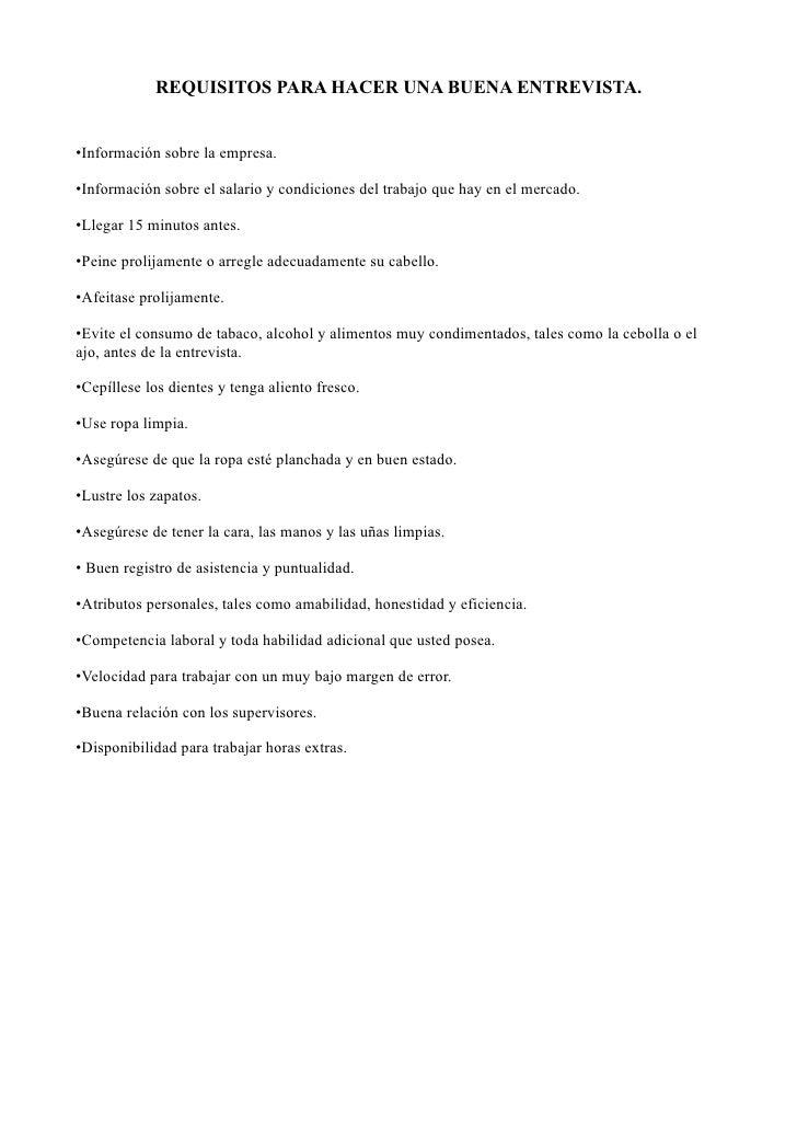 REQUISITOS PARA HACER UNA BUENA ENTREVISTA.•Información sobre la empresa.•Información sobre el salario y condiciones del t...