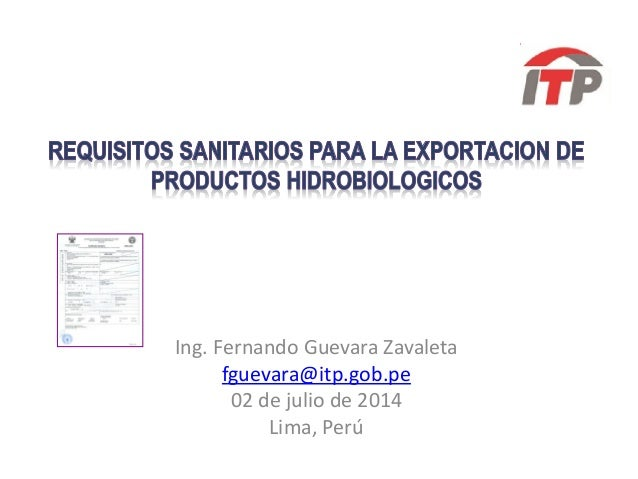 Ing. Fernando Guevara Zavaleta fguevara@itp.gob.pe 02 de julio de 2014 Lima, Perú