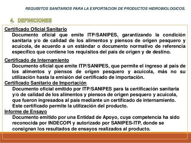 Certificado Oficial Sanitario Documento oficial que emite ITP/SANIPES, garantizando la condición sanitaria y/o de calidad ...