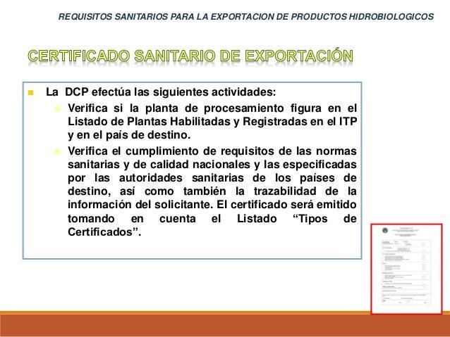  La DCP efectúa las siguientes actividades:  Verifica si la planta de procesamiento figura en el Listado de Plantas Habi...