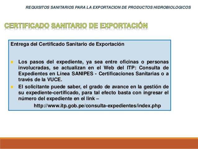 Entrega del Certificado Sanitario de Exportación  Los pasos del expediente, ya sea entre oficinas o personas involucradas...