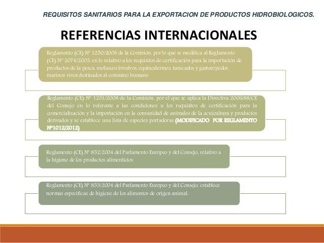 REFERENCIAS INTERNACIONALES Reglamento (CE) Nº 1250/2008 de la Comisión, por lo que se modifica al Reglamento (CE) Nº 2074...