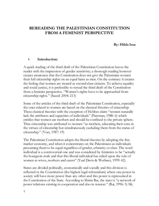 REREADING THE PALESTINIAN CONSTITUTION FROM A FEMINIST PERSPECTIVE By: Hilda Issa  I-  Introduction:  A quick reading of t...