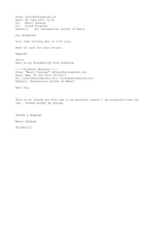 Re Resignation Letter Of Manoj. From: Jatin@shivaminfo.in Sent: 26 June  2013 11:16 To