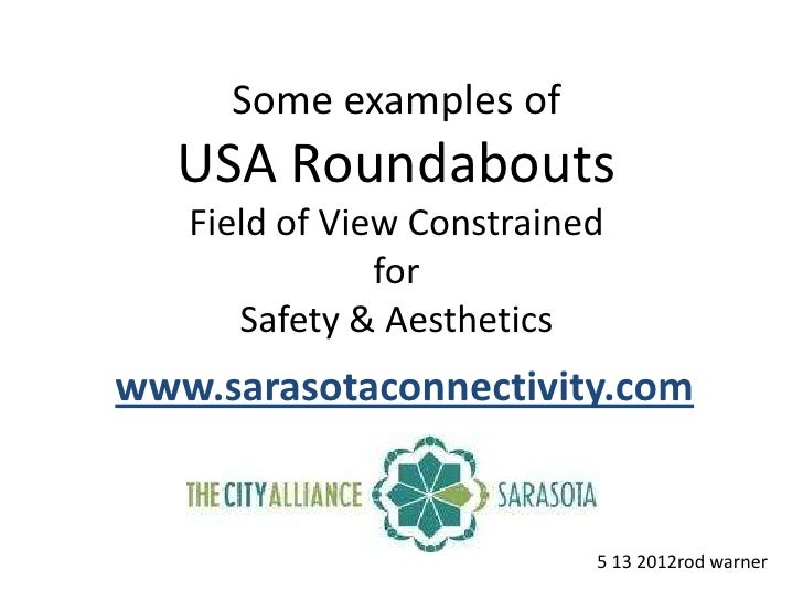 Some examples of  USA Roundabouts   Field of View Constrained               for      Safety & Aestheticswww.sarasotaconnec...