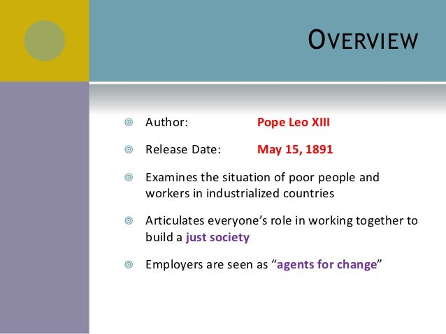 rerum novarum by pope leo xiii essay Pope leo xiii (italian:  in his famous 1891 encyclical rerum novarum, pope leo outlined the rights of workers to a fair wage, safe working conditions, .