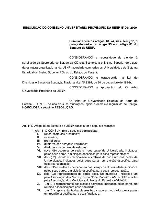 RESOLUÇÃO DO CONSELHO UNIVERSITÁRIO PROVISÓRIO DA UENP Nº 001/2009 Súmula: altera os artigos 18, 24, 26 e seu § 1º, o pará...