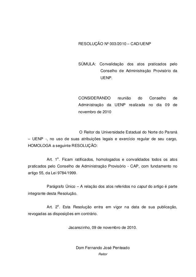 RESOLUÇÃO Nº 003/2010 – CAD/UENP SÚMULA: Convalidação dos atos praticados pelo Conselho de Administração Provisório da UEN...