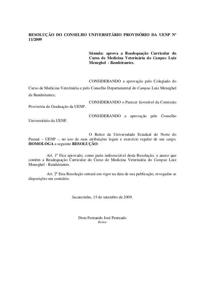 RESOLUÇÃO DO CONSELHO UNIVERSITÁRIO PROVISÓRIO DA UENP Nº 11/2009 Súmula: aprova a Readequação Curricular do Curso de Medi...