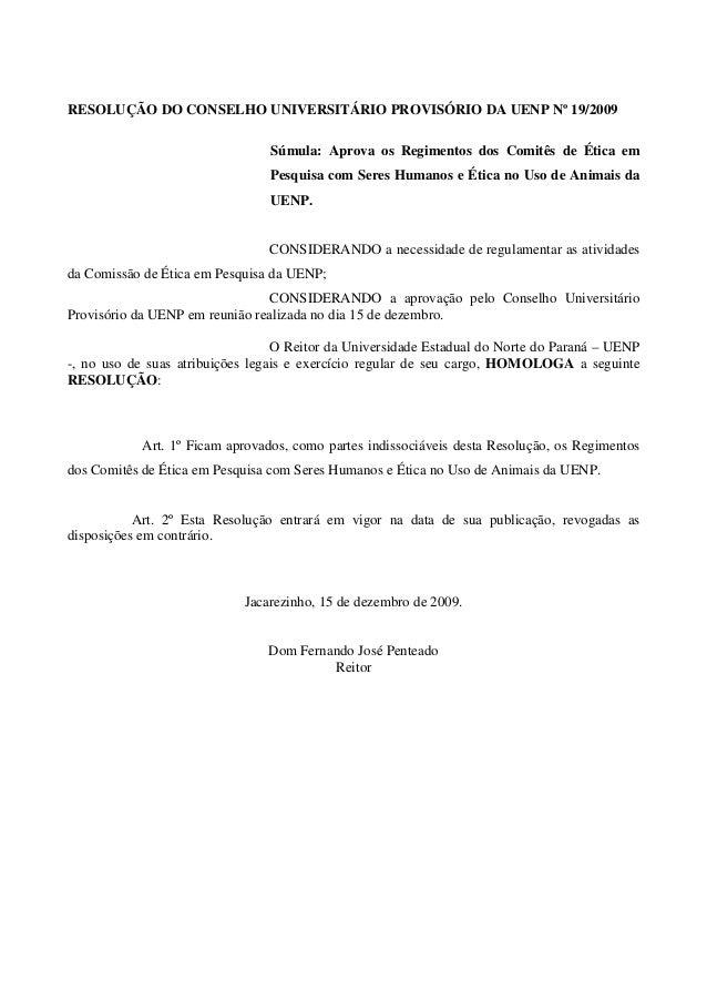 RESOLUÇÃO DO CONSELHO UNIVERSITÁRIO PROVISÓRIO DA UENP Nº 19/2009 Súmula: Aprova os Regimentos dos Comitês de Ética em Pes...