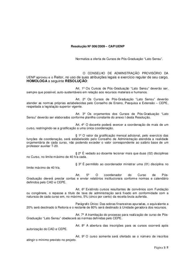 """Página 1/ 5 Resolução Nº 006/2009 – CAP/UENP Normatiza a oferta de Cursos de Pós-Graduação """"Lato Sensu"""". O CONSELHO DE ADM..."""