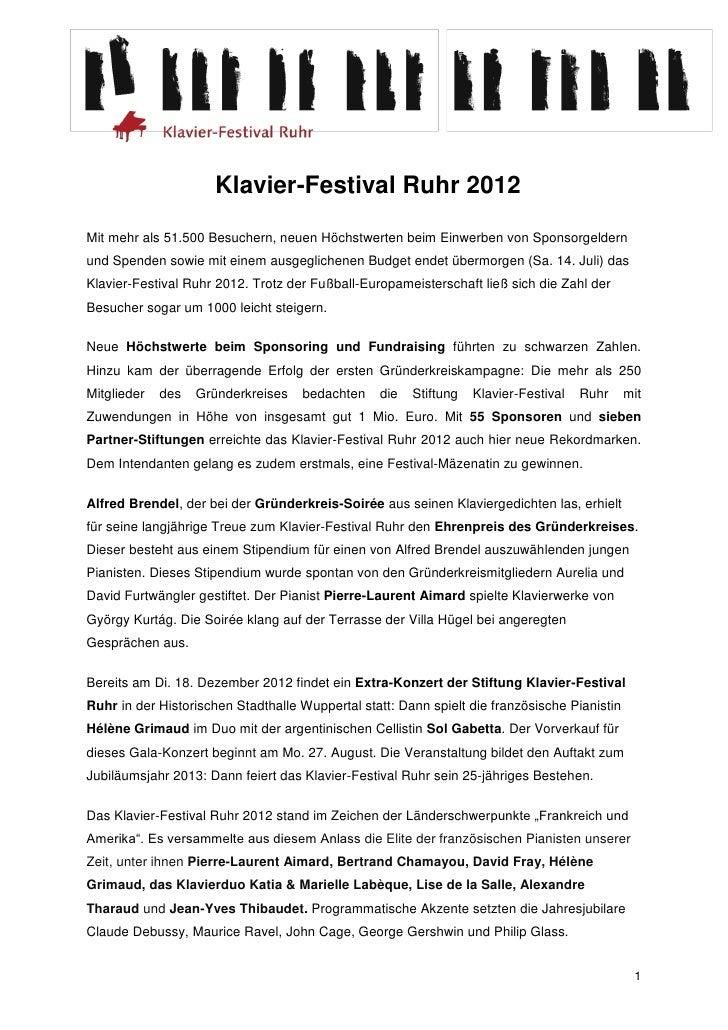 Klavier-Festival Ruhr 2012Mit mehr als 51.500 Besuchern, neuen Höchstwerten beim Einwerben von Sponsorgeldernund Spenden s...