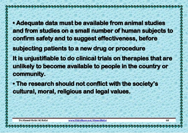 • Adequate data must be available from animal studies and from studies on a small number of human subjects to confirm safe...