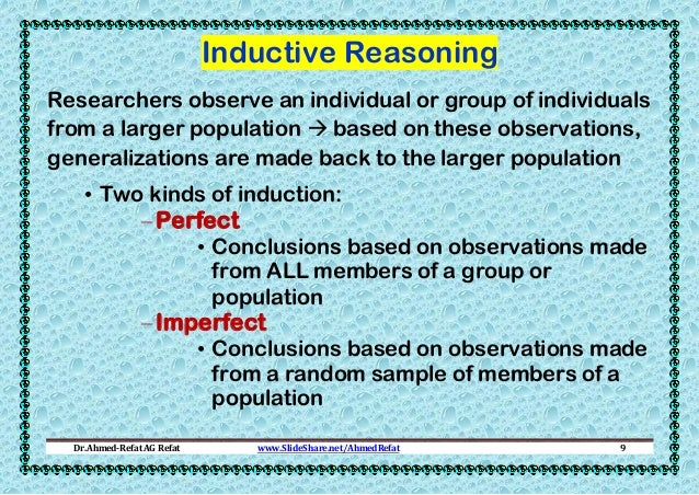 Inductive Reasoning Researchers observe an individual or group of individuals from a larger population  based on these ob...