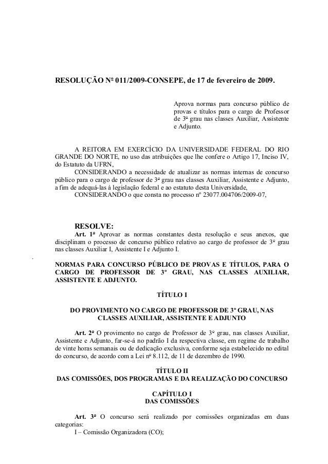 RESOLUÇÃO No 011/2009-CONSEPE, de 17 de fevereiro de 2009. Aprova normas para concurso público de provas e títulos para o ...