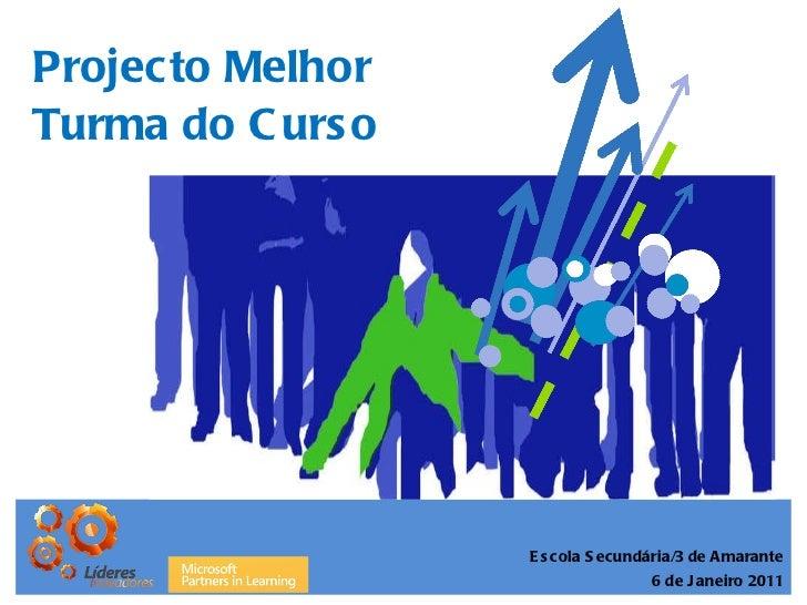 Projecto Melhor Turma do Curso Escola Secundária/3 de Amarante 6 de Janeiro 2011 HHHH